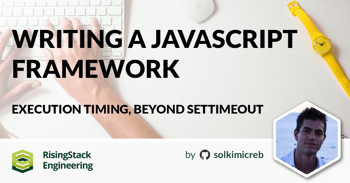 Writing a JavaScript framework - Execution timing, beyond setTimeout